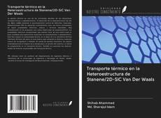 Bookcover of Transporte térmico en la Heteroestructura de Stanene/2D-SiC Van Der Waals