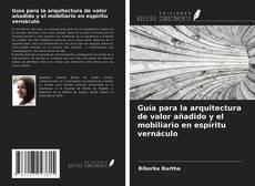 Borítókép a  Guía para la arquitectura de valor añadido y el mobiliario en espíritu vernáculo - hoz