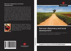 Bookcover of German diplomacy and local development