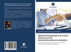 Couverture de Öffentlichkeitsarbeit 2.0 und ihr Einfluss auf die Unternehmenskommunikation