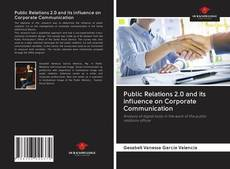 Buchcover von Public Relations 2.0 and its influence on Corporate Communication