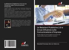 Le Relazioni Pubbliche 2.0 e la sua influenza sulla Comunicazione d'Impresa的封面