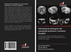Bookcover of Valutazione biologica dei compositi polimero-ceramici flessibili