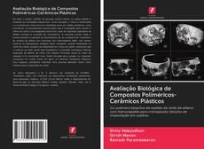Bookcover of Avaliação Biológica de Compostos Poliméricos-Cerâmicos Plásticos