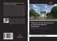 Bookcover of Obstacles to the Development of Small and Medium Enterprises