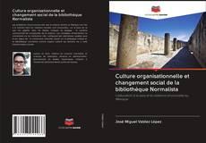 Portada del libro de Culture organisationnelle et changement social de la bibliothèque Normalista