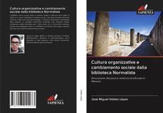 Buchcover von Cultura organizzativa e cambiamento sociale dalla biblioteca Normalista