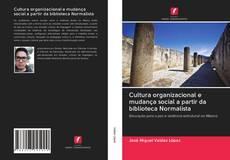 Buchcover von Cultura organizacional e mudança social a partir da biblioteca Normalista