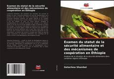 Couverture de Examen du statut de la sécurité alimentaire et des mécanismes de coopération en Éthiopie