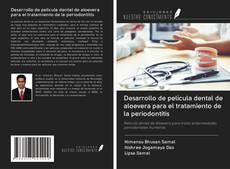 Buchcover von Desarrollo de película dental de aloevera para el tratamiento de la periodontitis