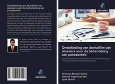 Bookcover of Ontwikkeling van dentalfilm van aloevera voor de behandeling van parodontitis