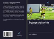 Borítókép a  Sportieve prestatiemotivatie met sportieve vaardigheden - hoz