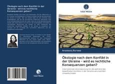Ökologie nach dem Konflikt in der Ukraine - wird es rechtliche Konsequenzen geben? kitap kapağı