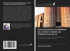 Bookcover of EVALUACIÓN DE LA PANDEMIA DEL COVID 19 DESDE LAS PERSPECTIVAS DE LA