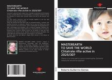 Bookcover of MASTEREARTH TO SAVE THE WORLD Chlatrate rifle active in 2025/30?