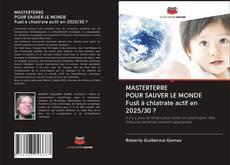 Bookcover of MASTERTERRE POUR SAUVER LE MONDE Fusil à chlatrate actif en 2025/30 ?