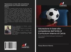 Copertina di Valutazione in base alle competenze dell'Unità di Curriculum Interno di Calcio