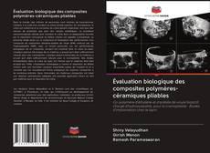 Bookcover of Évaluation biologique des composites polymères-céramiques pliables