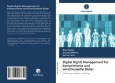 Bookcover of Digital Rights Management für komprimierte und verschlüsselte Bilder
