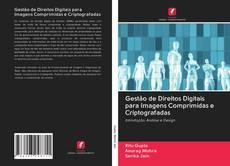 Borítókép a  Gestão de Direitos Digitais para Imagens Comprimidas e Criptografadas - hoz