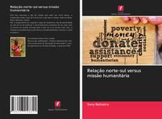 Relação norte-sul versus missão humanitária kitap kapağı