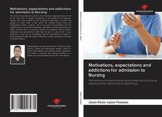 Bookcover of Motivations, expectations and addictions for admission to Nursing