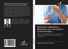Borítókép a  Motivazioni, aspettative e dipendenze per l'ammissione in Infermieristica - hoz