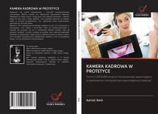 Обложка KAMERA KADROWA W PROTETYCE