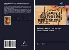 Borítókép a  Relatie noord-zuid versus humanitaire missie - hoz