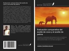 Capa do livro de Evaluación comparativa del aceite de coco y el aceite de palma