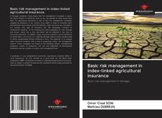 Bookcover of Basic risk management in index-linked agricultural insurance