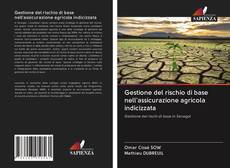 Bookcover of Gestione del rischio di base nell'assicurazione agricola indicizzata