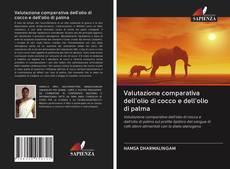 Обложка Valutazione comparativa dell'olio di cocco e dell'olio di palma