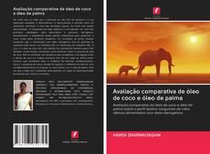 Avaliação comparativa de óleo de coco e óleo de palma kitap kapağı