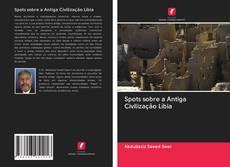 Spots sobre a Antiga Civilização Líbia kitap kapağı