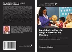 Couverture de La globalización y la lengua materna en Uganda