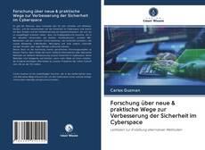 Bookcover of Forschung über neue & praktische Wege zur Verbesserung der Sicherheit im Cyberspace