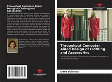Couverture de Throughput Computer Aided Design of Clothing and Accessories