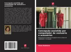 Bookcover of Concepção assistida por computador de vestuário e acessórios