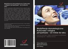 Copertina di Modyfikacje stomatologiczne: Kulturowa i religijna perspektywa - od mitów do tabu