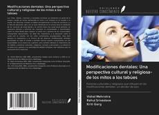 Copertina di Modificaciones dentales: Una perspectiva cultural y religiosa-de los mitos a los tabúes