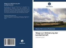 Portada del libro de Wege zur Aktivierung der Landwirtschaft
