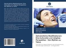Copertina di Zahnärztliche Modifikationen: Eine kulturelle und religiöse Perspektive - Von Mythen zu Tabus