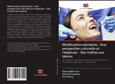 Copertina di Modifications dentaires : Une perspective culturelle et religieuse - Des mythes aux tabous