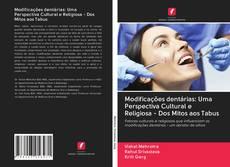 Copertina di Modificações dentárias: Uma Perspectiva Cultural e Religiosa - Dos Mitos aos Tabus