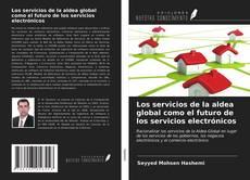 Portada del libro de Los servicios de la aldea global como el futuro de los servicios electrónicos