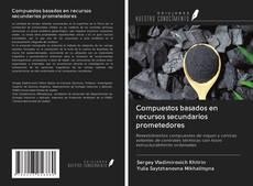 Bookcover of Compuestos basados en recursos secundarios prometedores