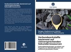 Buchcover von Verbundwerkstoffe basierend auf vielversprechenden Sekundärressourcen