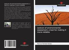 Bookcover of Lexicon of environmental assessment, a tool for making it more reliable