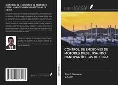 Bookcover of CONTROL DE EMISIONES DE MOTORES DIESEL USANDO NANOPARTÍCULAS DE CERIA